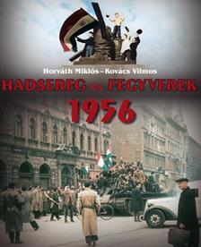 HORV�TH MIKL�S-KOV�CS VILMOS - Hadsereg �s Fegyverek '1956