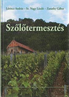 L�rincz Andr�s - Sz. Nagy L�szl� - Zanathy G�bor - Sz�l�termeszt�s