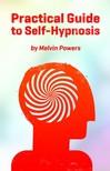 Powers Melvin - Practical Guide to Self-Hypnosis [eK�nyv: epub,  mobi]