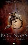 Tesic Aleksandar - KOSINGAS: THE ORDER OF THE DRAGON [eKönyv: epub,  mobi]