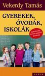 Vekerdy Tamás - Gyerekek, óvodák, iskolák Bővített,átdolgozott kiadás 2016