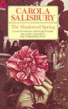 SALISBURY, CAROLA - The Shadowed Spring [antikv�r]