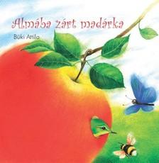 B�ki Attila - Alm�ba z�rt mad�rka [eK�nyv: epub, mobi]