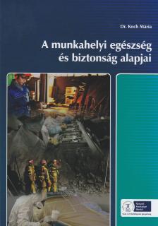 KOCH M�RIA - NS-0115001200 A MUNKAHELYI EG�SZS�G �S BIZTONS�G ALAPJAI