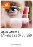 Cesare Lombroso - L�ng�sz �s �r�lts�g [eK�nyv: epub,  mobi]