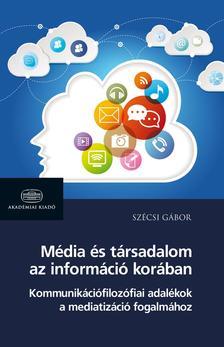 Szécsi Gábor - Média és társadalom az információ korában