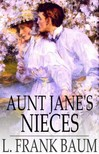 Baum L. Frank - Aunt Jane's Nieces [eKönyv: epub,  mobi]