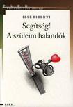 Ilse Biberti - SEGITS�G! A SZ�LEIM HALAND�K #