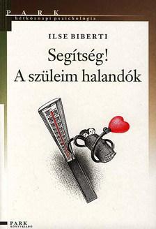 Ilse Biberti - SEGITSÉG! A SZÜLEIM HALANDÓK #