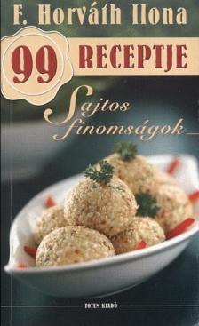 - Sajtos finoms�gok - F. Horv�th Ilona 99 receptje