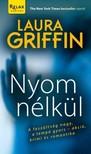 LAURA GRIFFIN - Nyom n�lk�l [eK�nyv: epub, mobi]