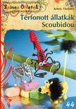 Armin Taubner - Térfonott állatkák. Scoubidou
