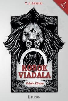 Gabriel T. J. - Korok Viadal I. [eK�nyv: epub, mobi]
