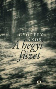 Gy�rffy �kos - A hegyi f�zet [eK�nyv: epub, mobi]