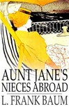 Baum L. Frank - Aunt Jane's Nieces Abroad [eKönyv: epub,  mobi]