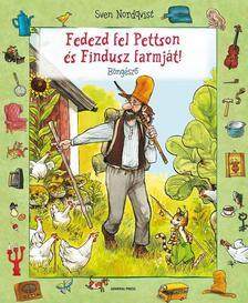 NORDQVIST, SVEN - Fedezd fel Pettson �s Findusz farmj�t! - B�ng�sz�