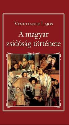 Ventainer Lajos - A magyar zsid�s�g t�rt�nete (Nemzeti K�nyvt�r 30.)