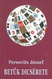 Persovits J�zsef - Bet�k dics�rete [eK�nyv: epub,  mobi]