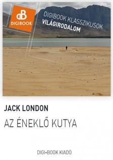 Jack London - Az �nekl� kutya [eK�nyv: epub, mobi]