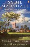 MARSHALL, SYBIL - Sharp Through the Hawthorn [antikvár]