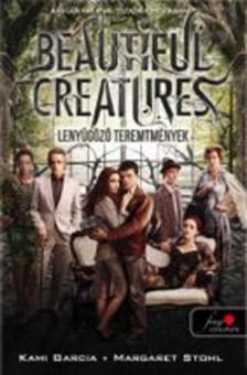 Kami Garcia / Margaret Stohl - Beautiful Creatures - Lenyűgöző teremtmények - kötött