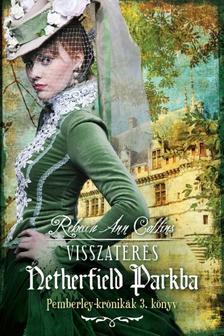 Rebecca Ann Collins - VISSZAT�R�S NETHERFIELD PARKBA /PEMBERLEY-KR�NIK�K 3.