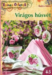 Radics Mária - Virágos húsvét