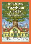 Béres Melinda - VESZÉLYBEN A SULIFA