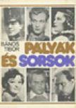 Bános Tibor - PÁLYÁK ÉS SORSOK - ANTIKVÁR