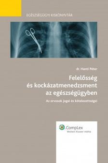DR. HANTI P�TER - Felel�ss�g �s kock�zatmenedzsment az eg�szs�g�gyben [eK�nyv: epub, mobi]