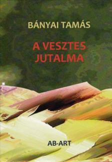 B�nyai Tam�s - A vesztes jutalma