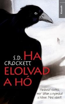S. D. Crockett - Ha elolvad a hó [eKönyv: epub, mobi]