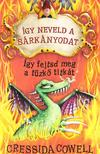 Cressida Cowell - �gy neveld a s�rk�nyodat - �gy fejtsd meg a t�zk� titk�t