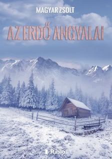 Magyar Zsolt - Az erd� angyalai [eK�nyv: epub, mobi]