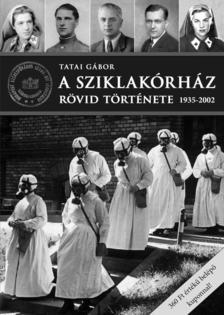 Tatai G�bor - A Sziklak�rh�z r�vid t�rt�nete 1935-2002