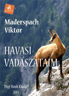 Maderspach Viktor - Havasi vad�szataim [eK�nyv: epub, mobi]