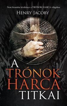 HENRY JACOBY - A TR�NOK HARCA TITKAI