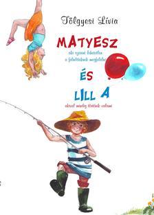 Tölgyesi Lívia - Matyesz és Lilla