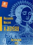 Alessandro Manzoni - A jegyesek [eKönyv: epub, mobi]
