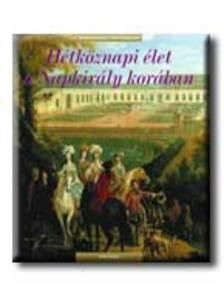 Francois Trassard - H�TK�ZNAPI �LET A NAPKIR�LY KOR�BAN - MINDENNAPI T�RT�NELEM