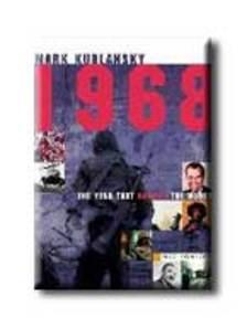 KURLANSKY, MARK - 1968 - EGY ÉV, AMELY FELRÁZTA A VILÁGOT