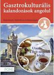 Klett Kiadó - PONS Gasztrokulturális kalandozások angolul - Utazás a Brit szigetek körül