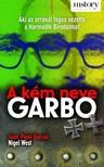Juan Pujol Garcia Nigel West - - A kém neve Garbo [eKönyv: epub, mobi]