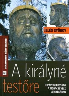 Ill�s Gy�rgy - A kir�lyn� test�re [eK�nyv: epub, mobi]