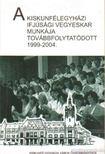 Kapus B�la (szerk.) - A kiskunf�legyh�zi ifj�s�gi vegyeskar munk�ja tov�bbfolytat�dott 1999-2004 [antikv�r]