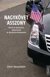 Kounalakis Eleni - Nagykövet asszony - Három év diplomácia, díszvacsorák és demokrácia Budapesten  [eKönyv: epub, mobi]