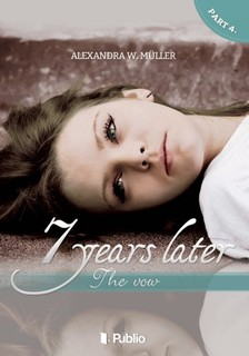 Alexandra W. M�ller - 7 years later IV. - The vow [eK�nyv: epub, mobi]