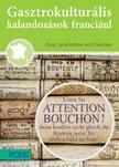Klett Kiad� - PONS Gasztrokultur�lis kalandoz�sok franci�ul - Franciaorsz�g kincsei