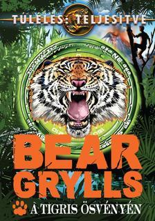 Bear Grylls - A tigris �sv�ny�n #