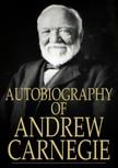 Carnegie, Andrew - Autobiography of Andrew Carnegie [eKönyv: epub,  mobi]